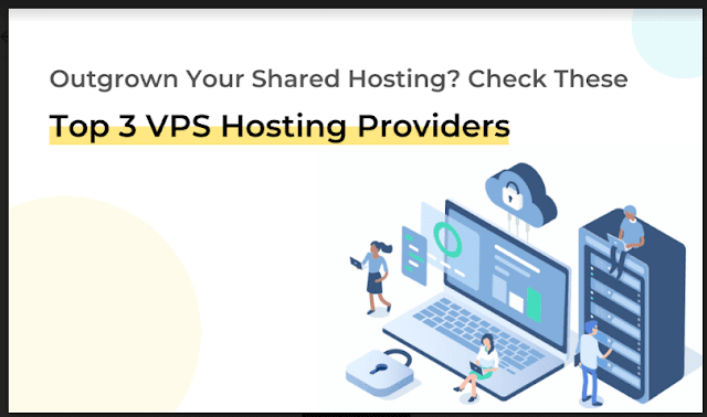 Outgrown Your Shared Hosting? Check These Top 3 VPS Hosting Options