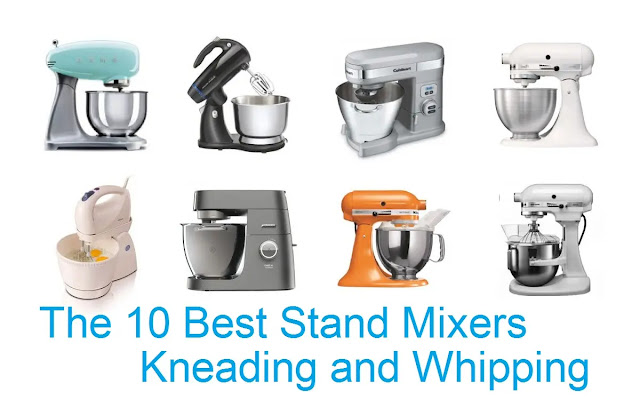 The 10 Best Stand Mixers Kneading and Whipping