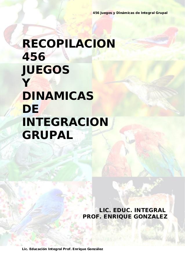 Recopilación 456 juegos y dinámicas de integración grupal