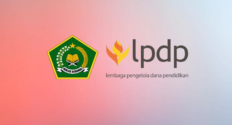 Syarat dan Cara Mendaftar Beasiswa Dosen PTKI 2020 oleh LPDP dan Kementerian Agama