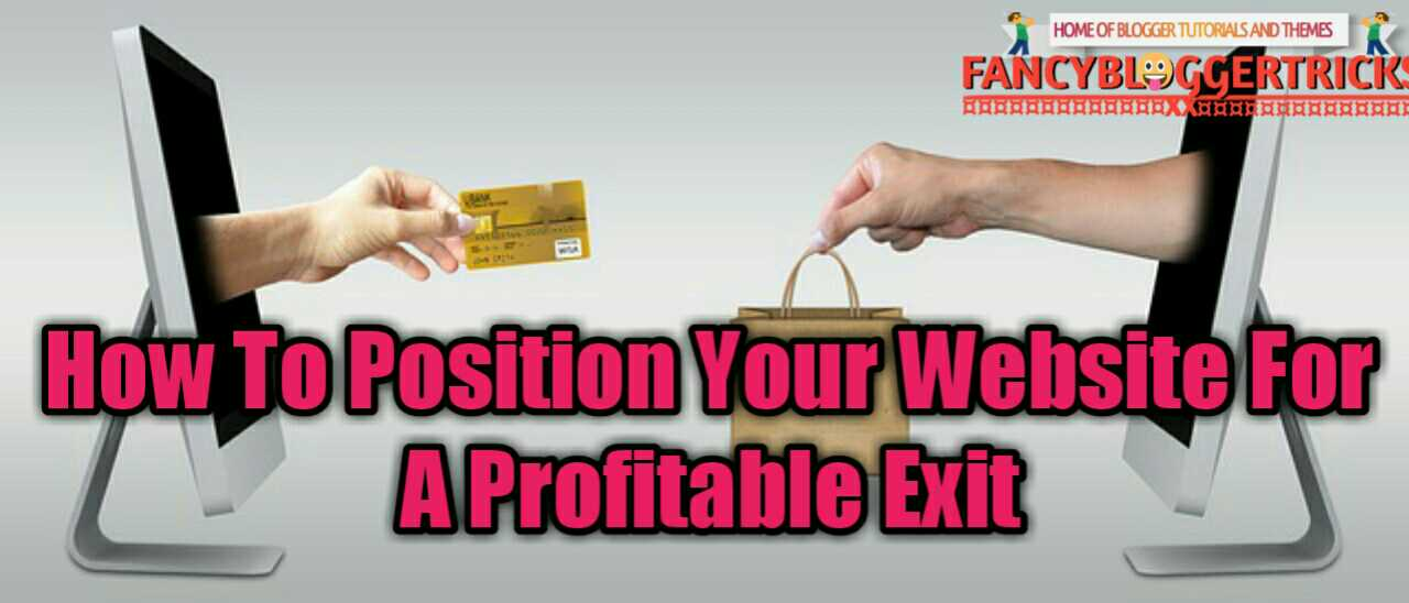 How To Position Your Website For A Profitable Exit
