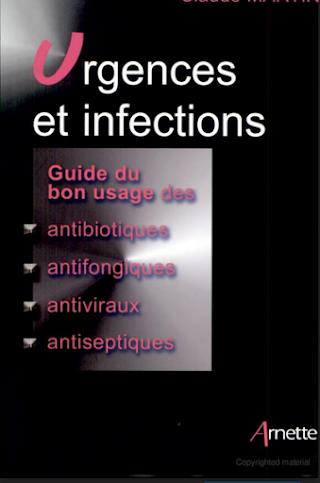 Urgences et infections: guide du bon usage des antibiotiques, antifongiques, antiviraux, antiseptiques
