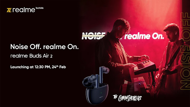 Realme Buds Air Pro 2 Launching on 24th February at 12:30PM : Tuned by The Chainsmokers - Features