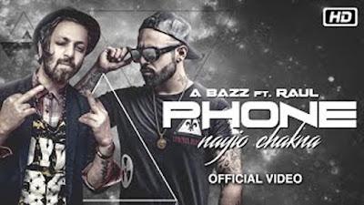 Phone Nayio Chakna Lyrics - A Bazz Ft Raul | Latest Punjabi Song 2017