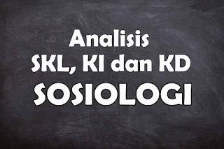 Analisis SKL KI dan KD Sosiologi SMA Tahun 2021