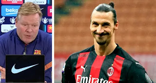 'One of the best forwards. He has won almost everything': Koeman on Zlatan Ibrahimovic
