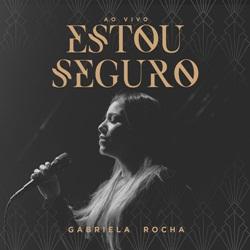 Baixar Estou Seguro - Gabriela Rocha Mp3