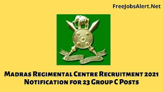 Madras Regimental Centre Recruitment 2021 Notification for 23 Group C Posts