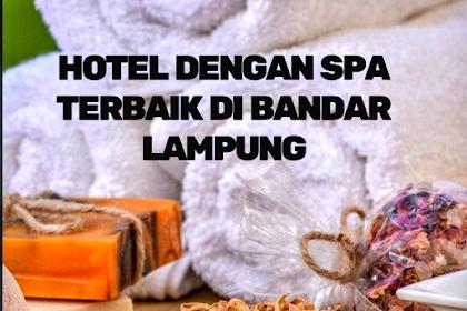 9 Hotel Fasilitas Spa Terbaik di Bandar Lampung