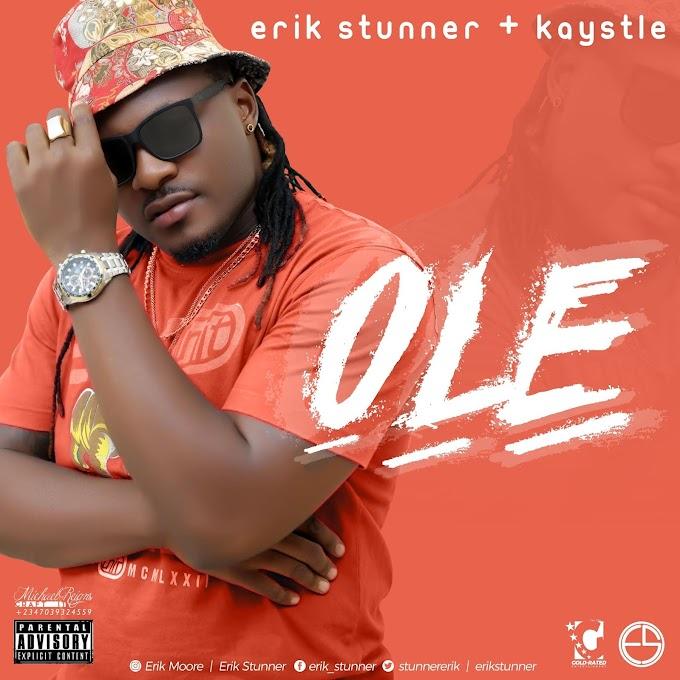 MUSIC: ERIK STUNNER FT KAYSTYLE – OLE @STUNNERERIK