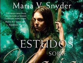 Estudos Sobre Magia, As lendas de Yelena Zaltana by Maria V. Snyder