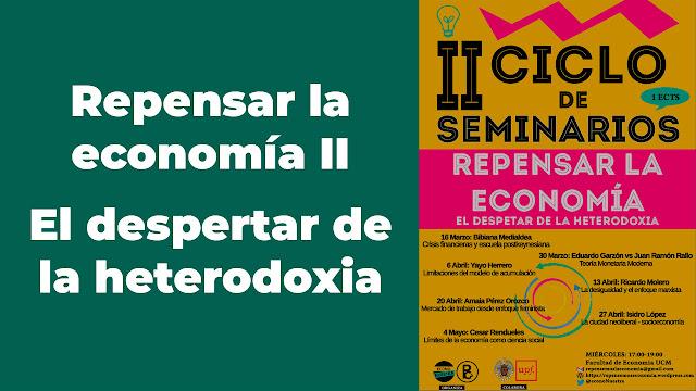 Curso: Repensar la economía II: El despertar de la heterodoxia.
