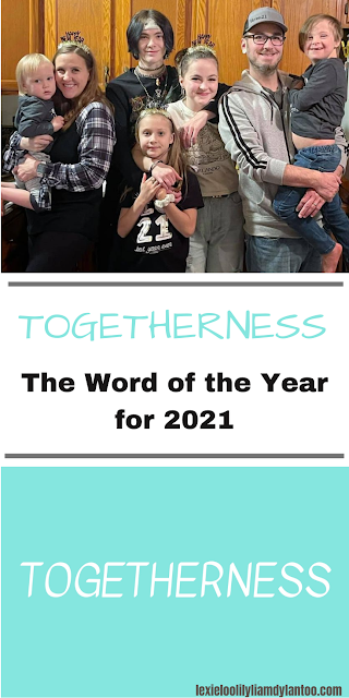 Togetherness: The Word of the Year for 2021
