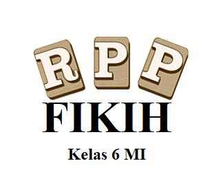 RPP Fikih Kelas 6 MI Semester 1 dan 2 Hasil Revisi