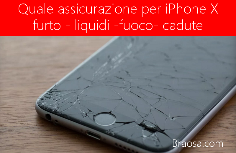 Quale assicurazione per iPhone x contro i danni da furto e cadute accidentali