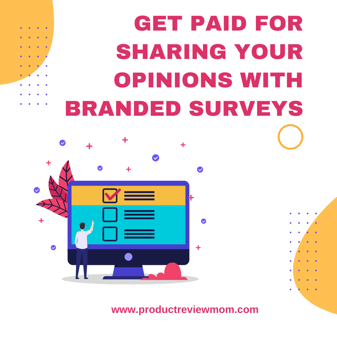 Get Paid for Sharing your Opinions with Branded Surveys