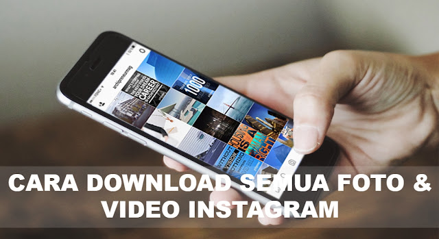 cara-download-semua-foto-dan-video-instagram