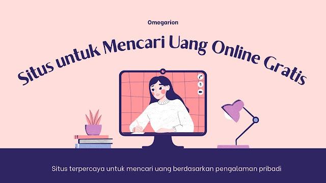 Situs Online Terpercaya untuk Mencari Uang Gratis dari Internet