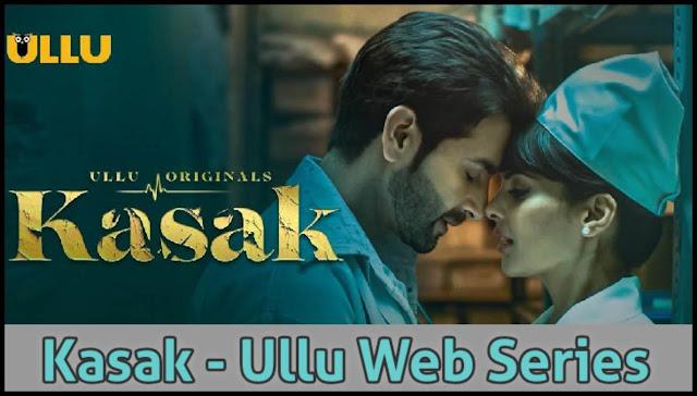 Kasak ( Part 2 ) Ullu Web Series Download, Watch on Ullu App