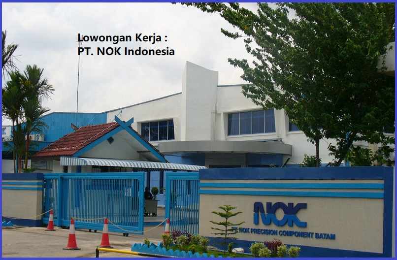 Lowongan Kerja PT NOK Indonesia Posisi Operator Produksi Lulusan SMA, SMK, Sederajat Terbaru 2019