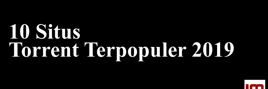 10 Situs Torrent Terpopuler 2019