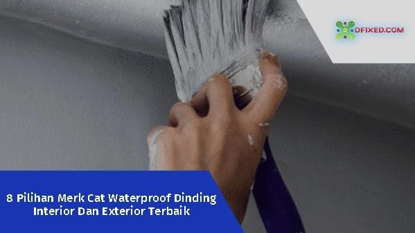 8 Pilihan Merk Cat Waterproof Dinding Interior Dan Exterior Terbaik