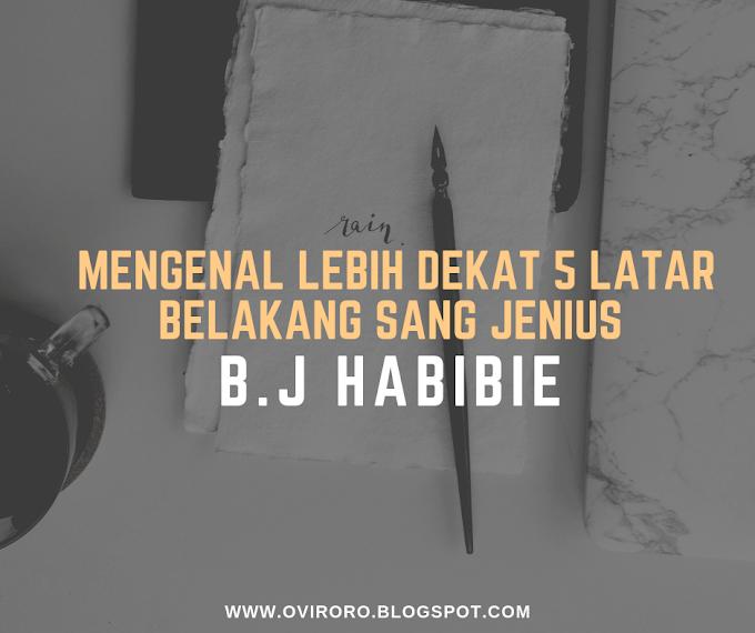 5 Latar Belakang Sang Jenius B.J Habibie
