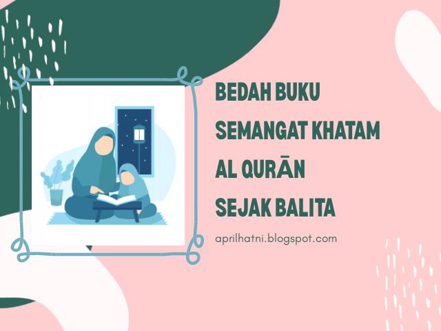 Bedah Buku: Semangat Khatam Al Qur'an sejak Balita