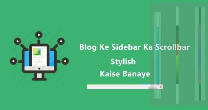 Blog Ke Sidebar Ka Scrollbar Kaise stylish Banaye