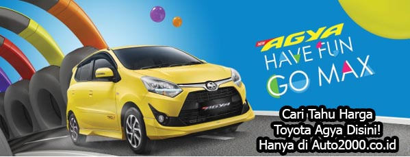 Harga Toyota Agya 2019, Cari Tahu Harganya Di Auto2000.co.id