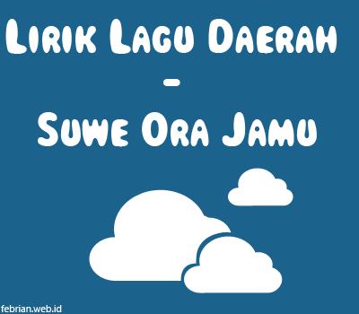 Lirik & Sejarah Lagu Daerah - Suwe Ora Jamu