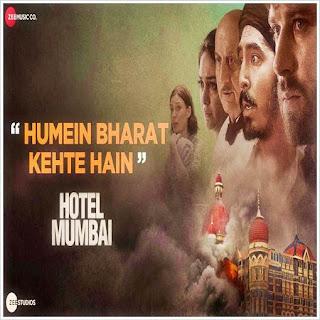 Humein Bharat Kehte Hain (Hotel Mumbai) Mp3 Song