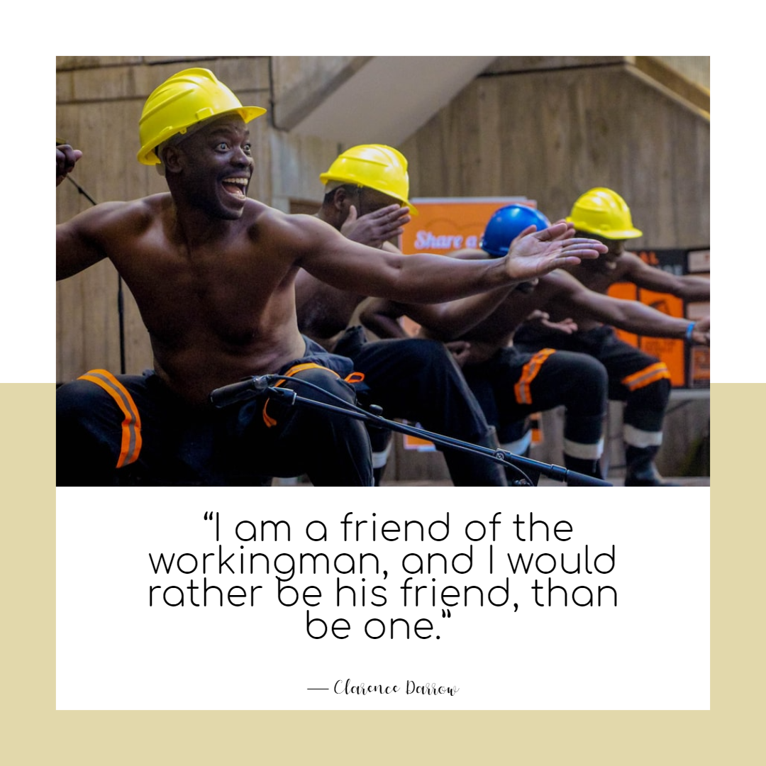Funny Work Quote of The Day - 1234bizz: (I am a friend of the workingman, and I would rather be his friend, than be one — Clarence Darrow)