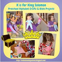http://www.biblefunforkids.com/2014/03/preschool-alphabet-k-is-for-king-solomon.html
