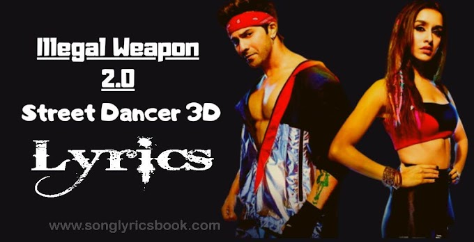 ILLEGAL WEAPON 2.0 LYRICS - Street Dancer 3D