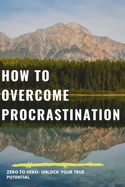 Overcome Procrastination: Proven Ways To Overcome Procrastination In Your Life