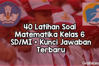 40 Latihan Soal USBN Matematika Kelas 6 SD/MI + Kunci Jawaban Terbaru