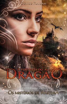 """""""Os mistérios de Warthia"""" da Denise Flaibam , """"A Fortaleza do Dragão"""""""