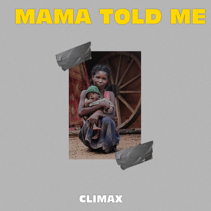 Climax – Mama Told Me