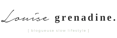 Louise Grenadine - blog slow lifestyle à Lyon