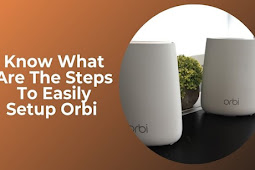 Know What Are The Steps To Easily Setup Orbi