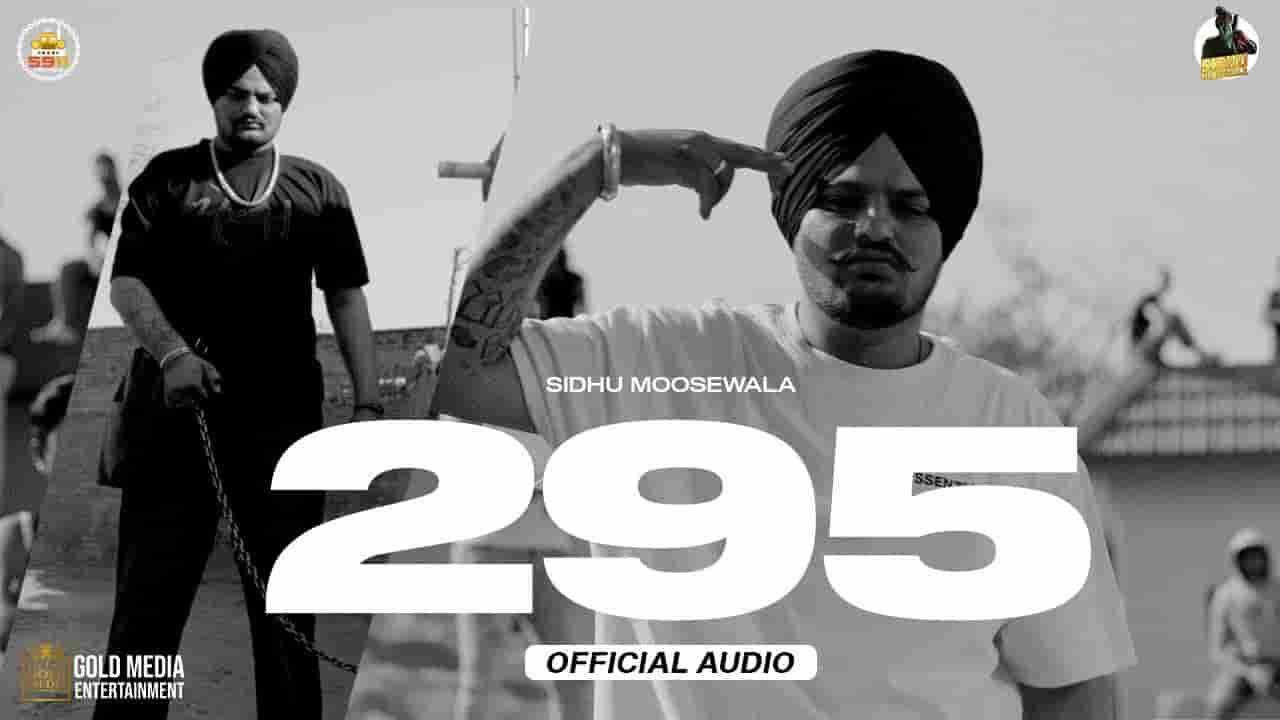 295 lyrics Sidhu Moose Wala Moosetape Punjabi Song