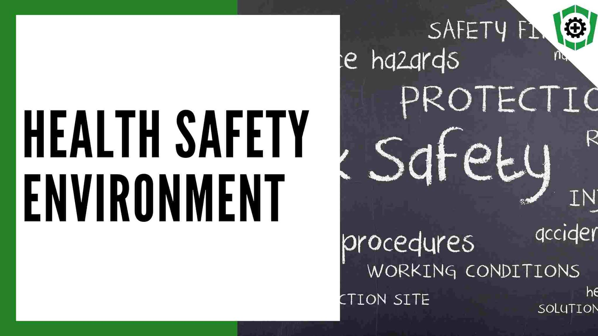 Health safety environment
