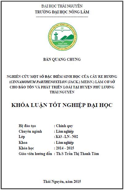 Nghiên cứu một số đặc điểm sinh học loài cây Re hương (Cinnamomum parthenoxylon (Jack.) Meisn) làm cơ sở cho bảo tồn và phát triển loài huyện Phú Lương tỉnh Thái Nguyên
