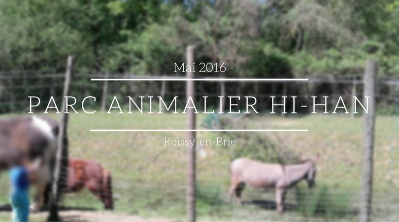 Parc animalier Hi-Han - Roissy-en-Brie