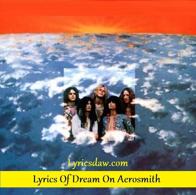 Lyrics Of Dream On Aerosmith