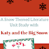 A Snow Themed Literature Unit Study with Katy and the Big Snow
