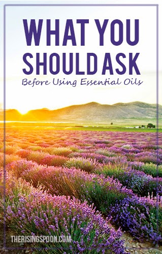 What You Should Ask Before Using Essential Oils | therisingspoon.com