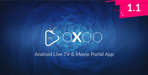 Download OXOO v1.1.2 - Android Live TV & Movie Portal App with Powerful Admin Panel - nulled