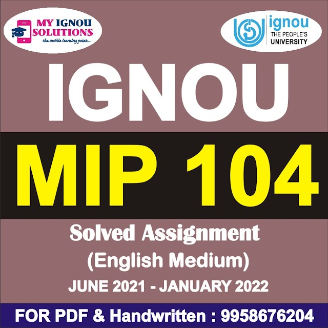MIP 104 Solved Assignment 2021-22